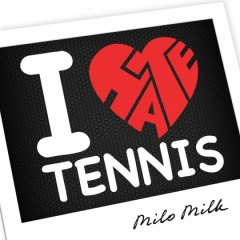 MILO MILK I Love Love Hate Tennis